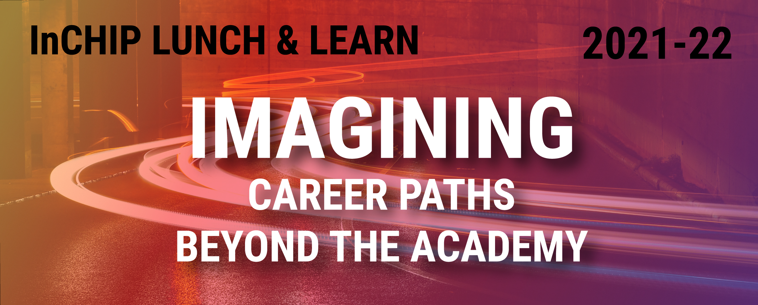 InCHIP Lunch and Learn FY22 Imagining Career Paths Beyond the Academy